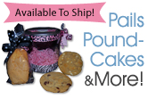 Custom Pails, Poundcakes, and More